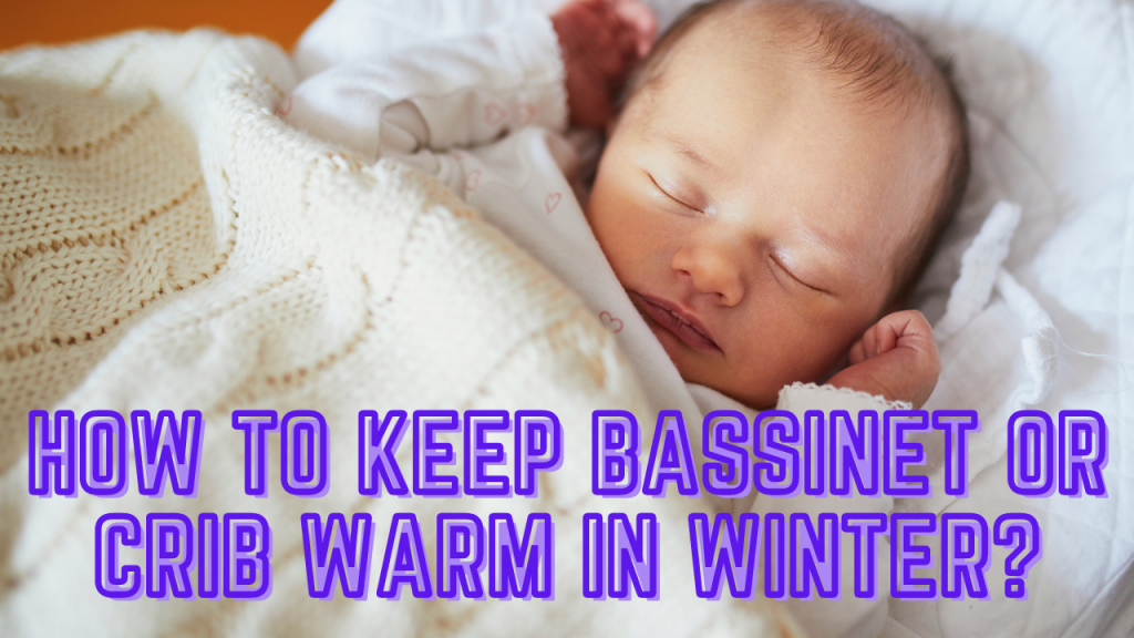 how to keep crib warm in winters